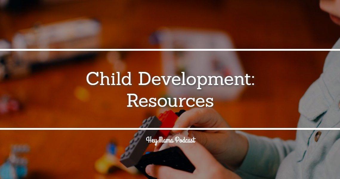 Child Development Resources